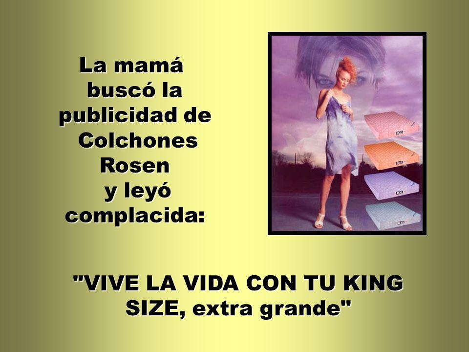 La mamá buscó la publicidad de Colchones Rosen y leyó complacida: