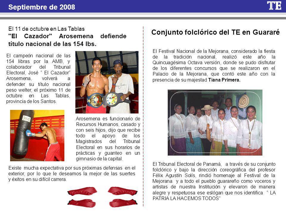 Septiembre de 2008 El 11 de octubre en Las Tablas El Cazador Arosemena defiende título nacional de las 154 lbs.