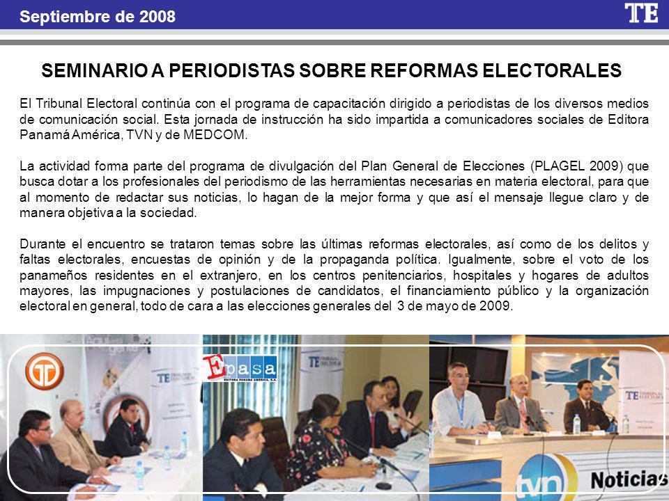 Septiembre de 2008 El Tribunal Electoral continúa con el programa de capacitación dirigido a periodistas de los diversos medios de comunicación social.
