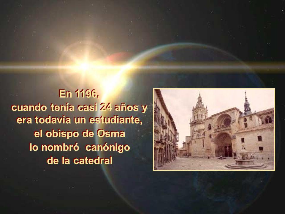 En 1196, cuando tenía casi 24 años y era todavía un estudiante, el obispo de Osma lo nombró canónigo de la catedral En 1196, cuando tenía casi 24 años