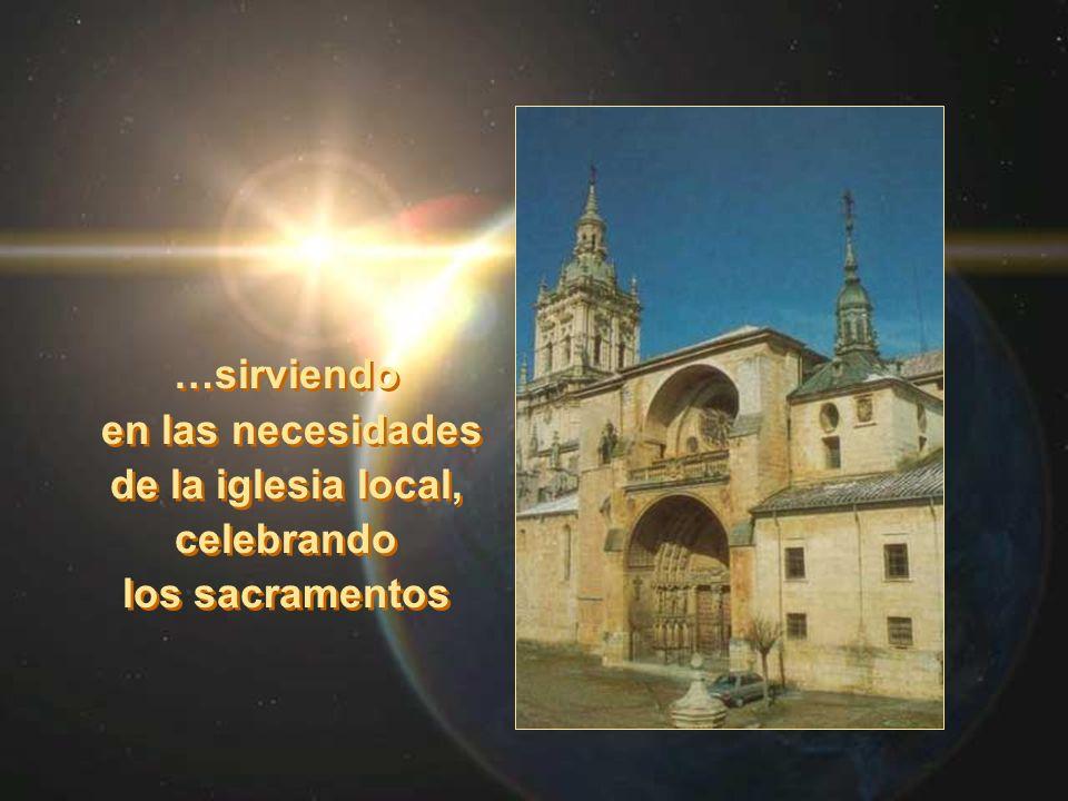 …sirviendo en las necesidades de la iglesia local, celebrando los sacramentos …sirviendo en las necesidades de la iglesia local, celebrando los sacram