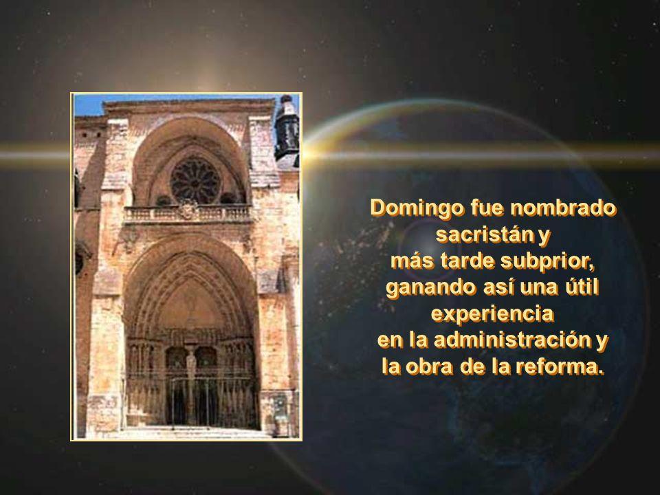 Domingo fue nombrado sacristán y más tarde subprior, ganando así una útil experiencia en la administración y la obra de la reforma. Domingo fue nombra