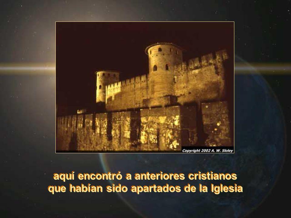 aquí encontró a anteriores cristianos que habían sido apartados de la Iglesia aquí encontró a anteriores cristianos que habían sido apartados de la Ig