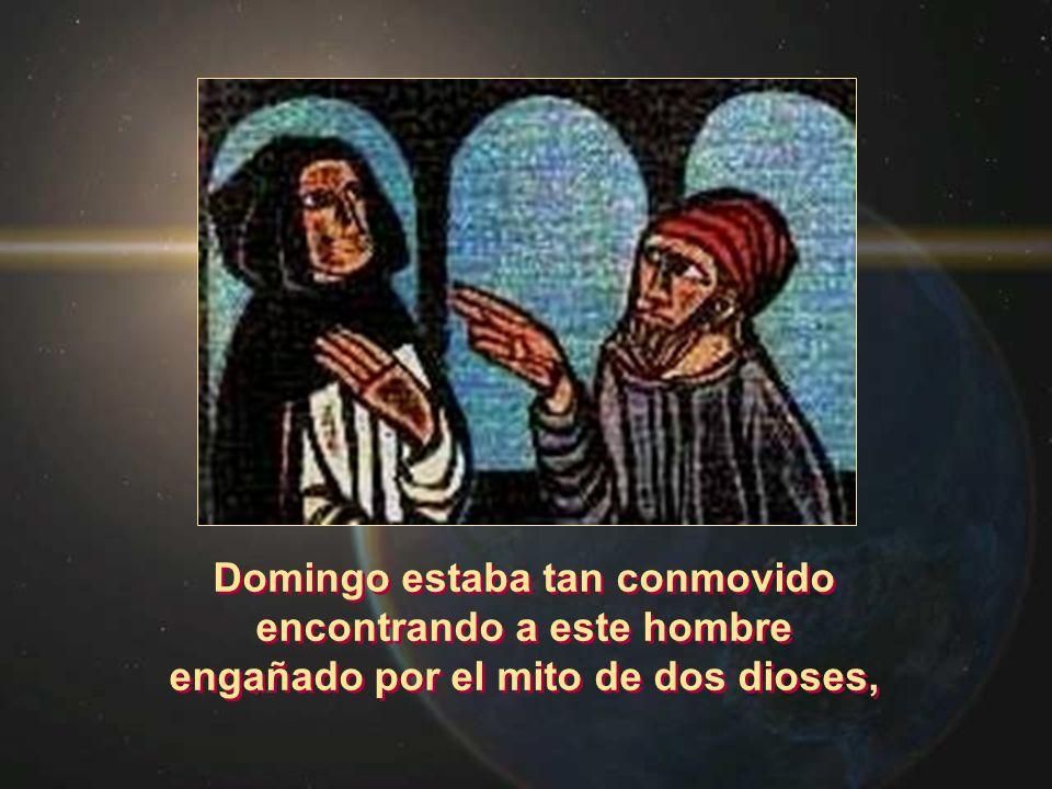 Domingo estaba tan conmovido encontrando a este hombre engañado por el mito de dos dioses, Domingo estaba tan conmovido encontrando a este hombre enga
