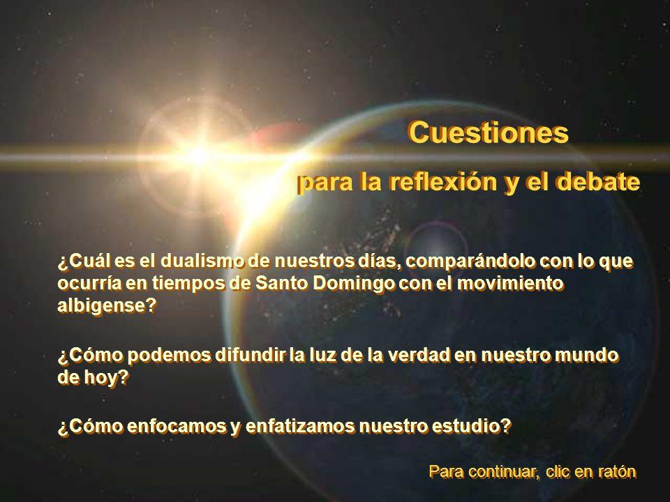 para la reflexión y el debate Cuestiones ¿Cuál es el dualismo de nuestros días, comparándolo con lo que ocurría en tiempos de Santo Domingo con el mov