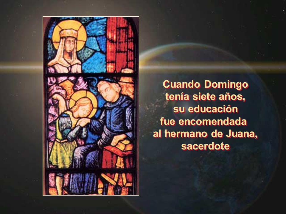 Cuando Domingo tenía siete años, su educación fue encomendada al hermano de Juana, sacerdote Cuando Domingo tenía siete años, su educación fue encomen