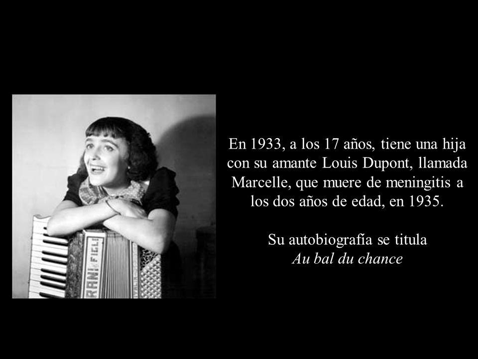 En 1933, a los 17 años, tiene una hija con su amante Louis Dupont, llamada Marcelle, que muere de meningitis a los dos años de edad, en 1935.