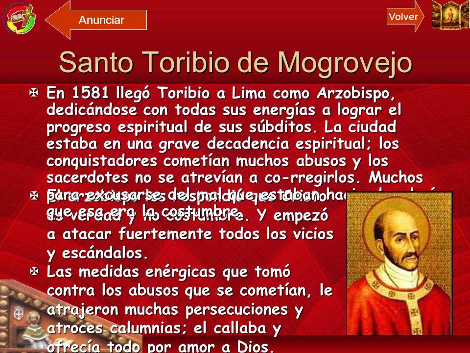 Santo Toribio de Mogrovejo Patrono de los Obispos Latinoamericanos Arzobispo de Lima en el Siglo XVI Defensor de los Pobres e Indígenas Misionero inca