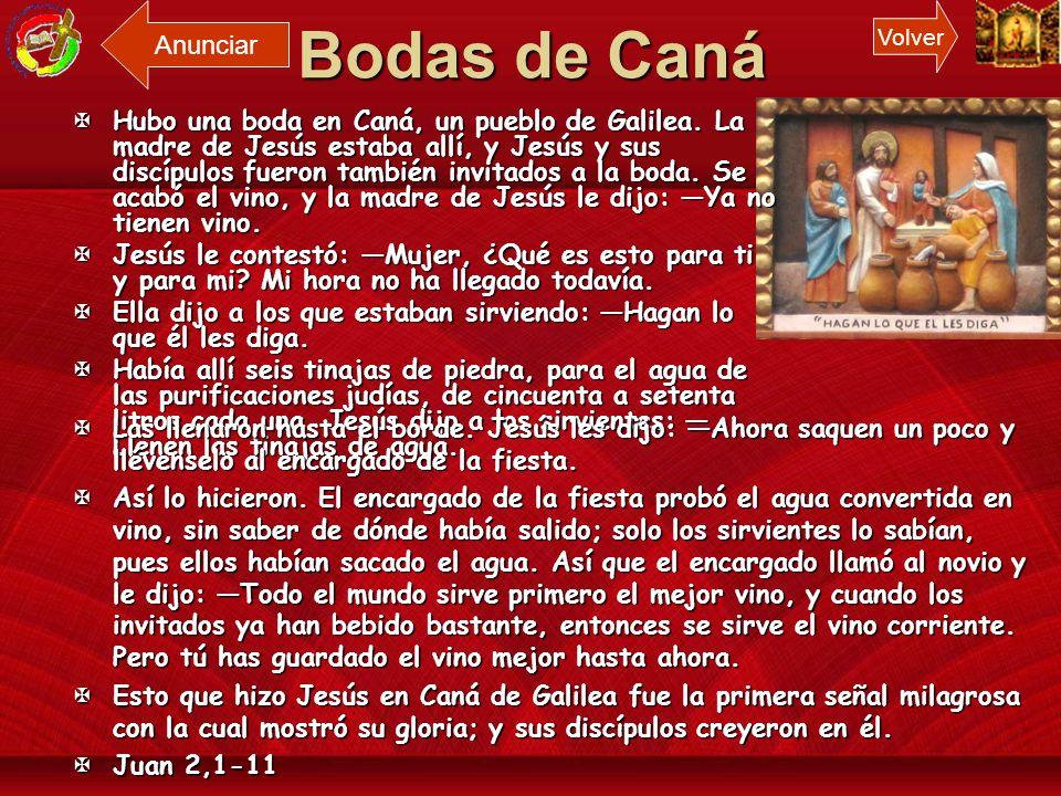 Hagan lo que Él les diga En las Bodas de Caná, María nos dirige a Jesús. En las Bodas de Caná, María nos dirige a Jesús. Jesús, con su primer signo, e