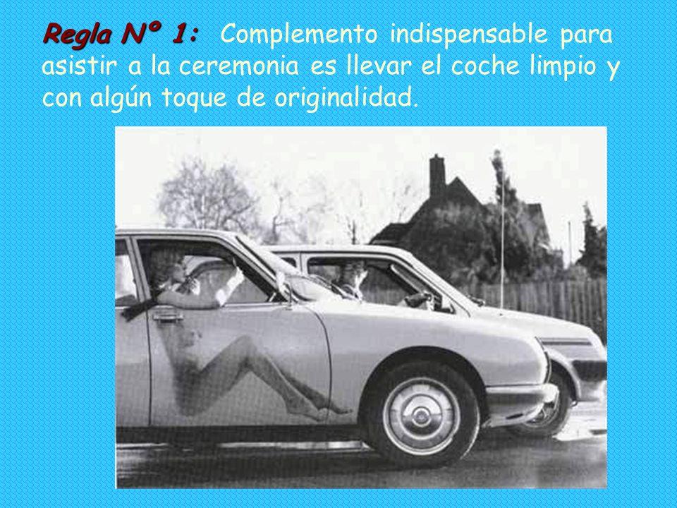 Regla Nº 1: Complemento indispensable para asistir a la ceremonia es llevar el coche limpio y con algún toque de originalidad.