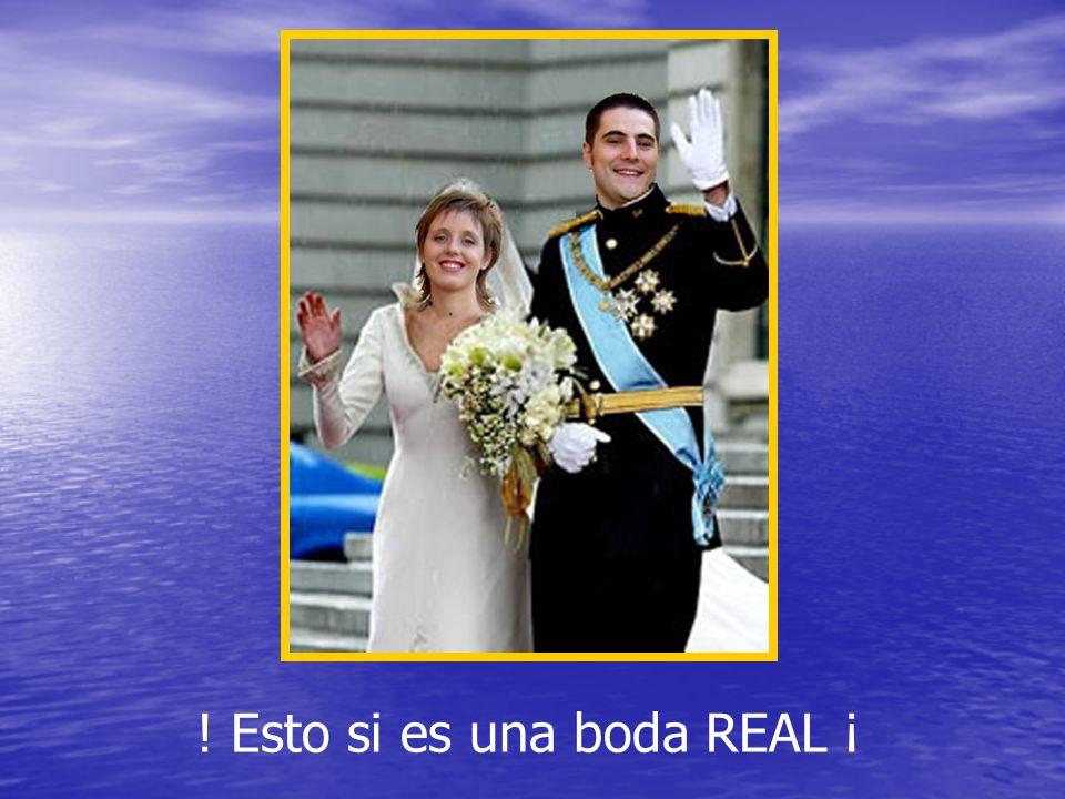 ! Esto si es una boda REAL ¡