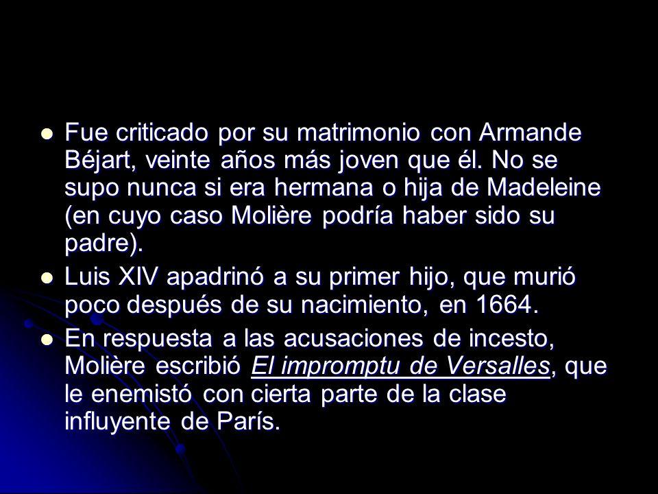 Fue criticado por su matrimonio con Armande Béjart, veinte años más joven que él. No se supo nunca si era hermana o hija de Madeleine (en cuyo caso Mo
