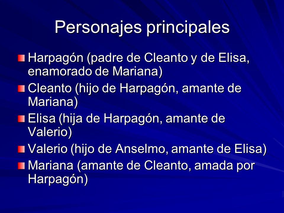 Personajes principales Harpagón (padre de Cleanto y de Elisa, enamorado de Mariana) Cleanto (hijo de Harpagón, amante de Mariana) Elisa (hija de Harpa