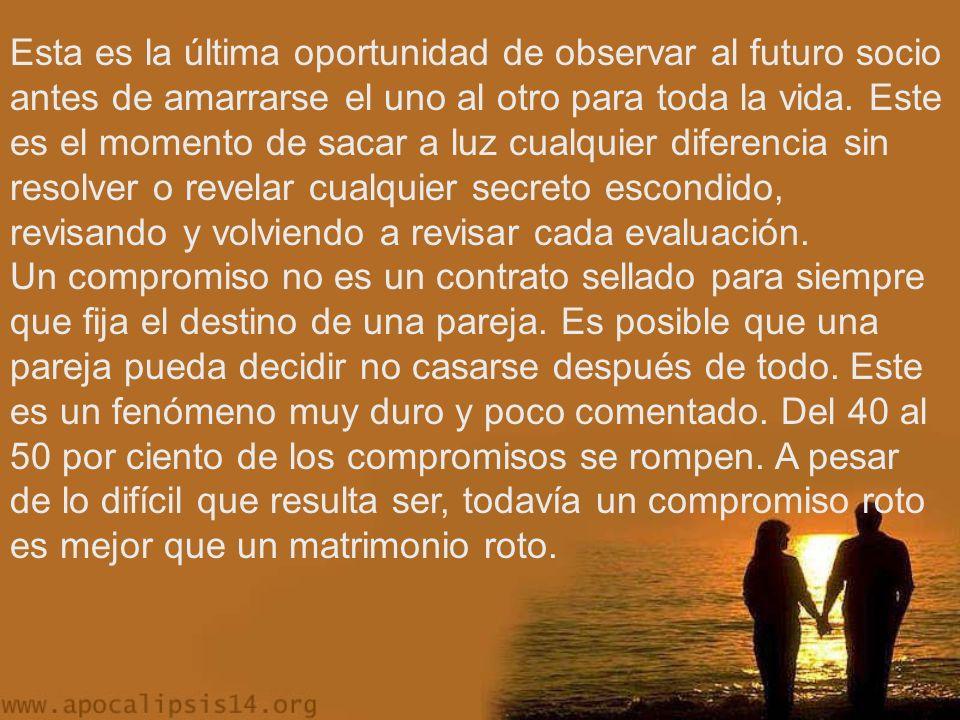 Esta es la última oportunidad de observar al futuro socio antes de amarrarse el uno al otro para toda la vida.