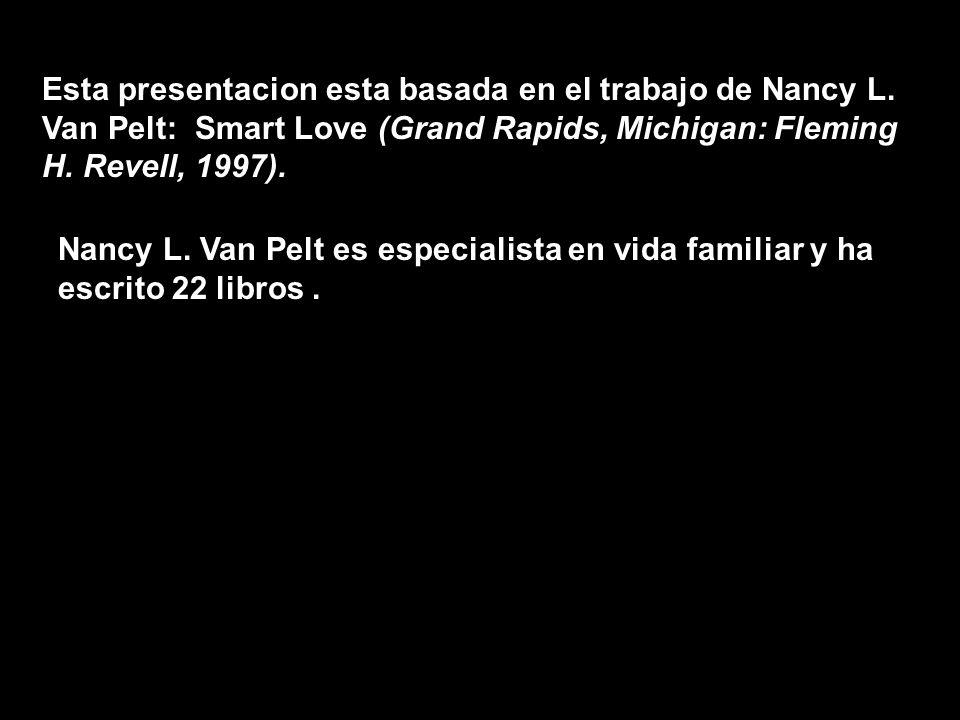 Esta presentacion esta basada en el trabajo de Nancy L.