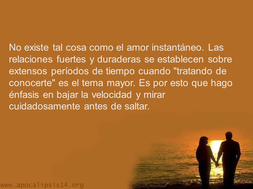 No existe tal cosa como el amor instantáneo.