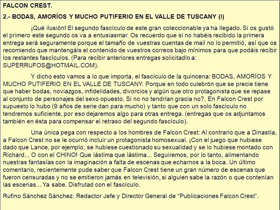 FALCON CREST. 2.- BODAS, AMORÍOS Y MUCHO PUTIFERIO EN EL VALLE DE TUSCANY (I) ¡Qué ilusión! El segundo fascículo de este gran coleccionable ya ha lleg