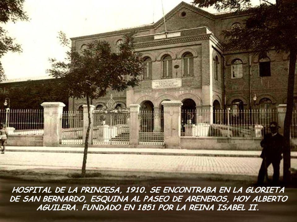 HOSPITAL DE LA PRINCESA, 1910.