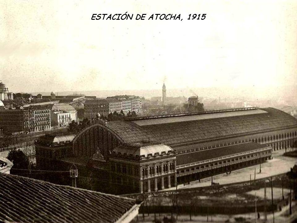 ESTACIÓN DE ATOCHA, 1915