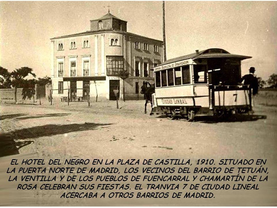 EL HOTEL DEL NEGRO EN LA PLAZA DE CASTILLA, 1910.