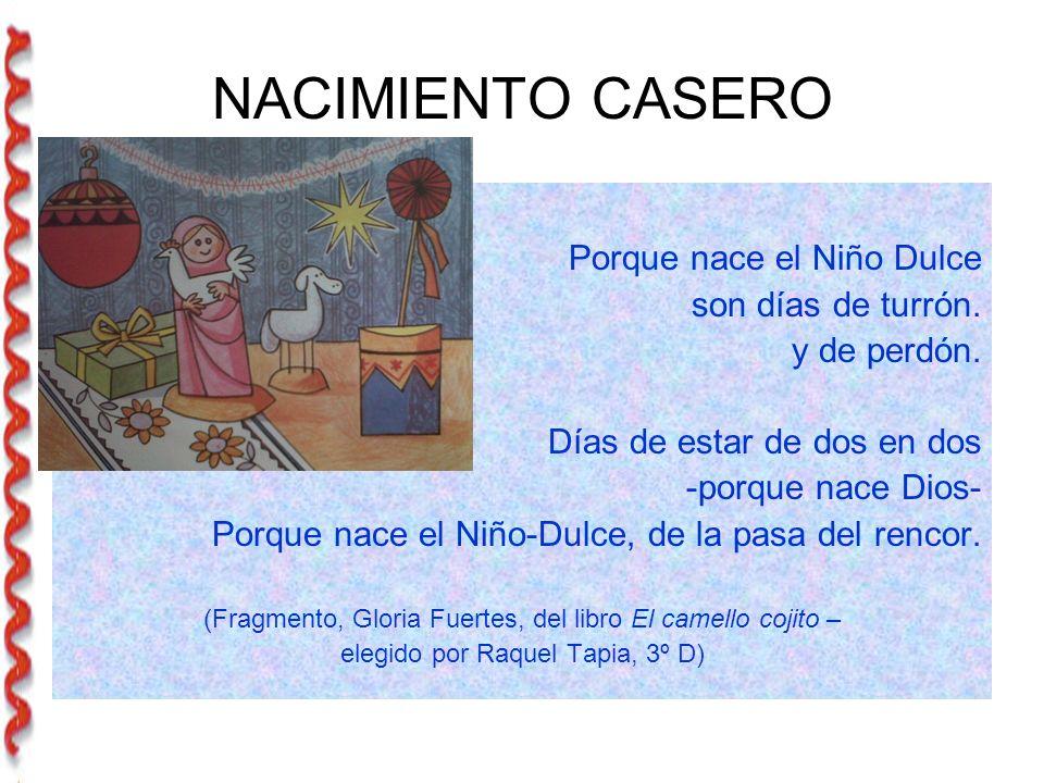 NACIMIENTO CASERO Porque nace el Niño Dulce son días de turrón.