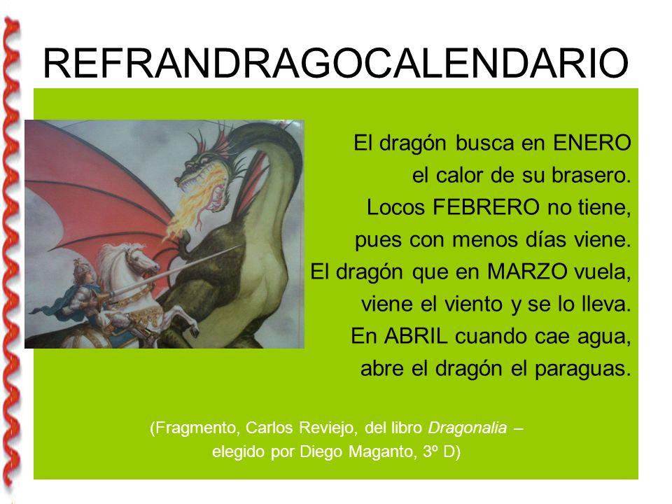 REFRANDRAGOCALENDARIO El dragón busca en ENERO el calor de su brasero.