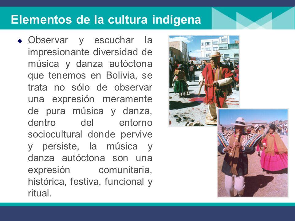 Elementos de la cultura indígena La música, la danza y las tradiciones indígenas se desarrollaron y regresaron en espacios como los barrios de indios