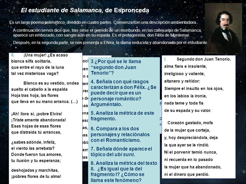 El estudiante de Salamanca, de Espronceda Es un largo poema polimétrico, dividido en cuatro partes. Comienza con una descripción ambientadora. 1 ¿Es p