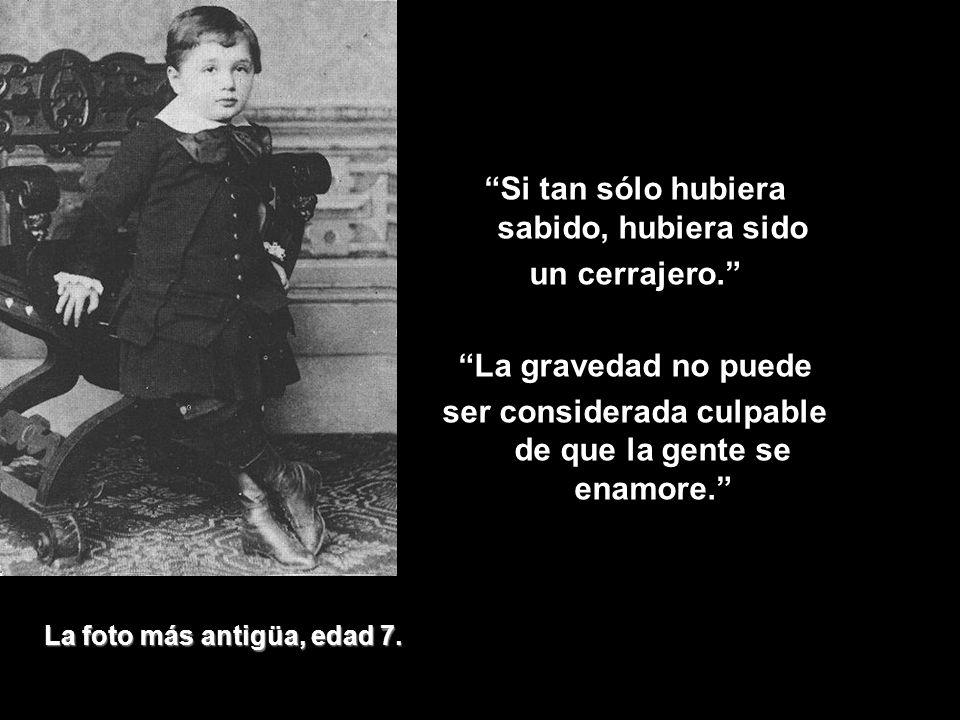 La foto más antigüa, edad 7.Si tan sólo hubiera sabido, hubiera sido un cerrajero.