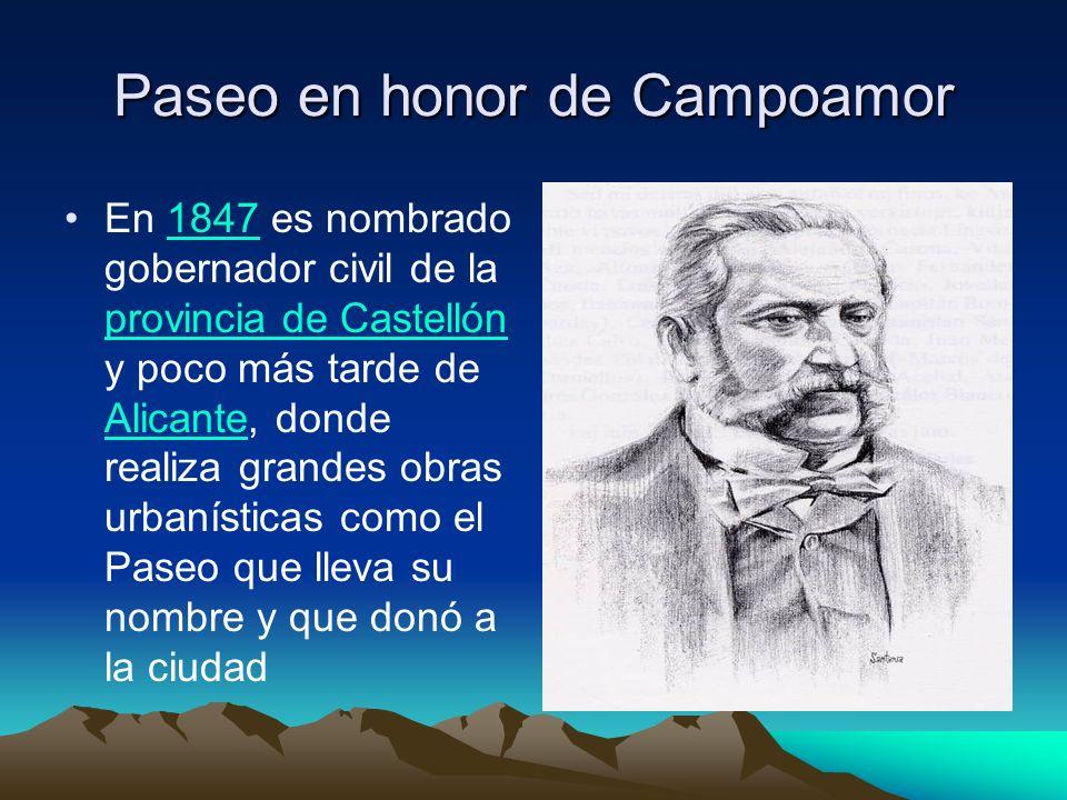 Paseo en honor de Campoamor En 1847 es nombrado gobernador civil de la provincia de Castellón y poco más tarde de Alicante, donde realiza grandes obra