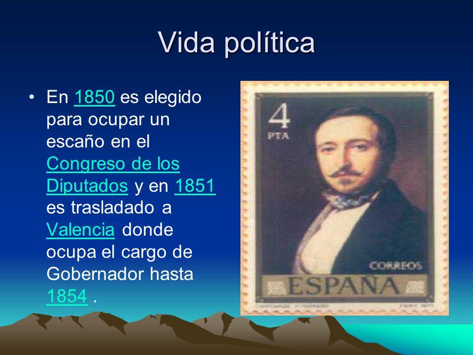 Vida política En 1850 es elegido para ocupar un escaño en el Congreso de los Diputados y en 1851 es trasladado a Valencia donde ocupa el cargo de Gobe