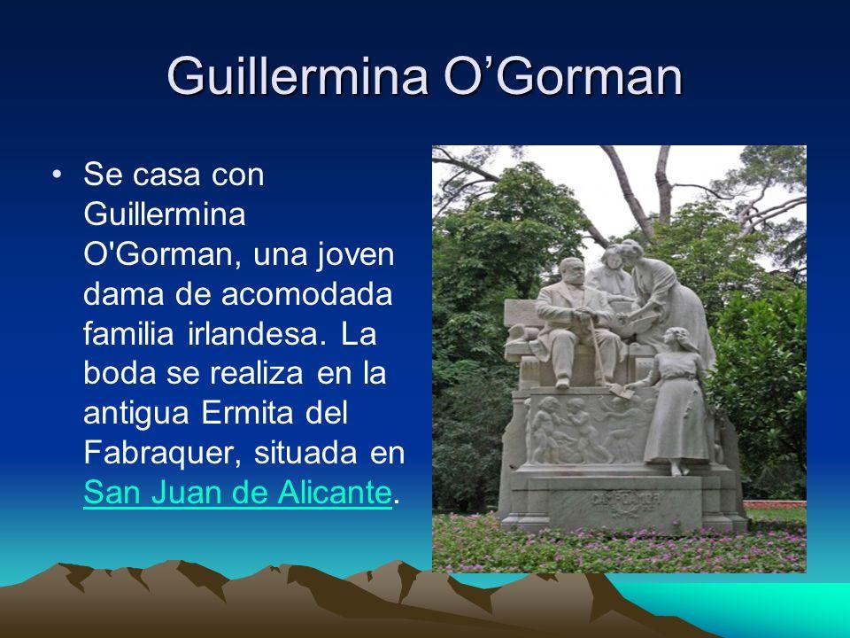 Guillermina OGorman Se casa con Guillermina O'Gorman, una joven dama de acomodada familia irlandesa. La boda se realiza en la antigua Ermita del Fabra