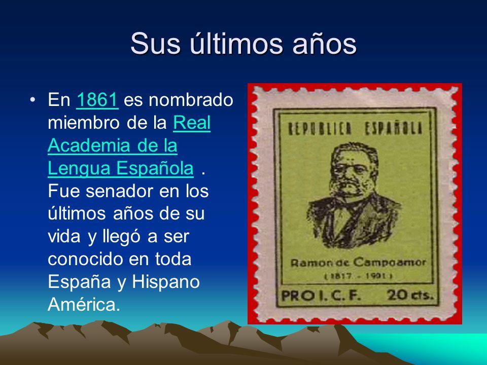 Sus últimos años En 1861 es nombrado miembro de la Real Academia de la Lengua Española. Fue senador en los últimos años de su vida y llegó a ser conoc