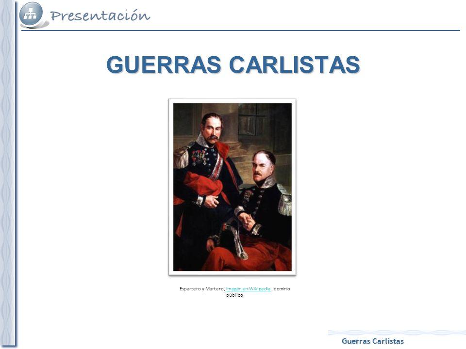 Guerras Carlistas Espartero y Martero, imagen en Wikipedia, dominio públicoimagen en Wikipedia GUERRAS CARLISTAS