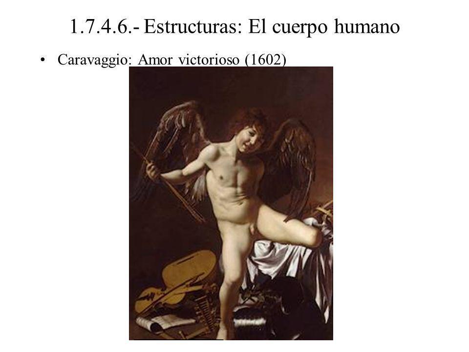 1.7.4.6.- Estructuras: El cuerpo humano Caravaggio: Amor victorioso (1602)