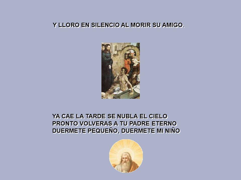 Y LLORO EN SILENCIO AL MORIR SU AMIGO.