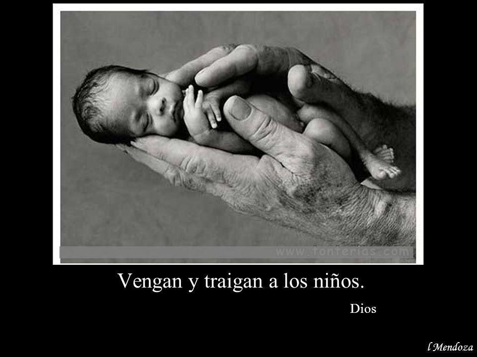 Dile a los niños que los amo. Dios Al Mendoza