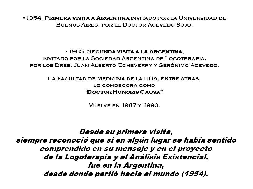1954. Primera visita a Argentina invitado por la Universidad de Buenos Aires, por el Doctor Acevedo Sojo. 1985. Segunda visita a la Argentina, invitad