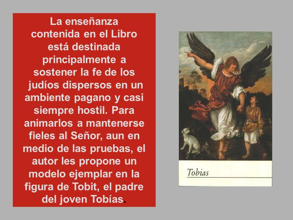 LA PALABRA DE DIOS El libro de TOBÍAS fue escrito hacia el año 200 a.