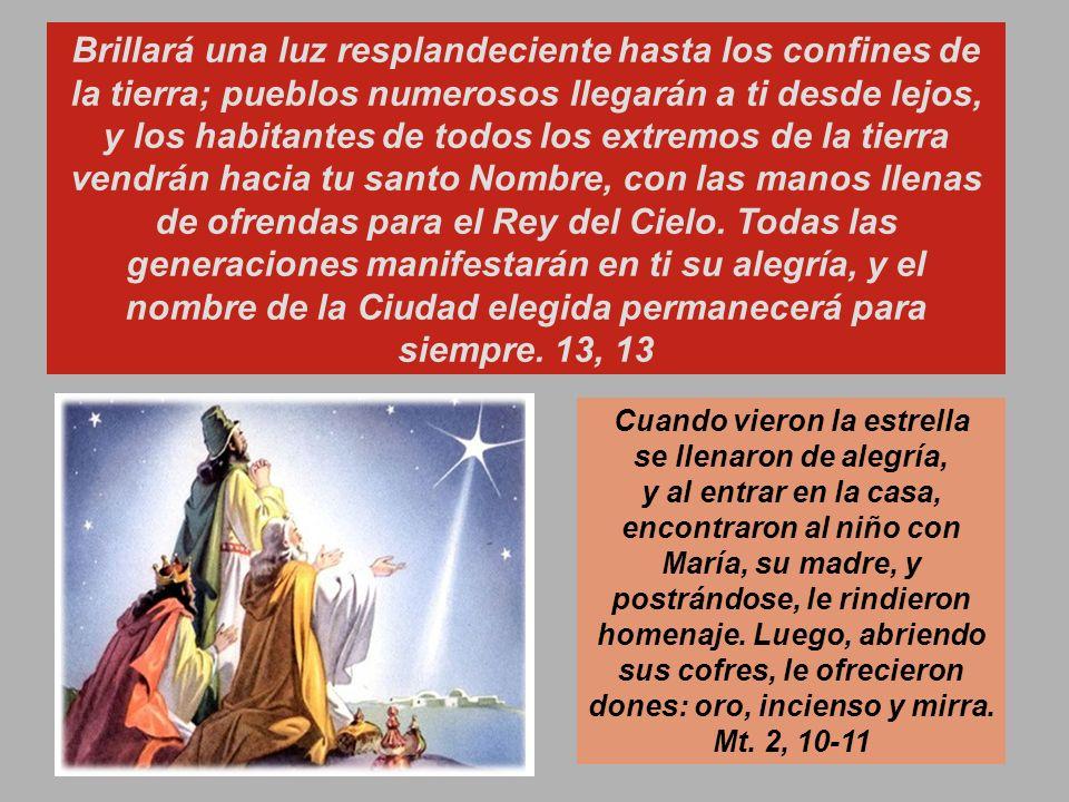 Cap. 13 EL CANTO DE TOBIT Si vuelven a él de todo corazón y con toda el alma, practicando la verdad en su presencia, él se volverá a ustedes y no les