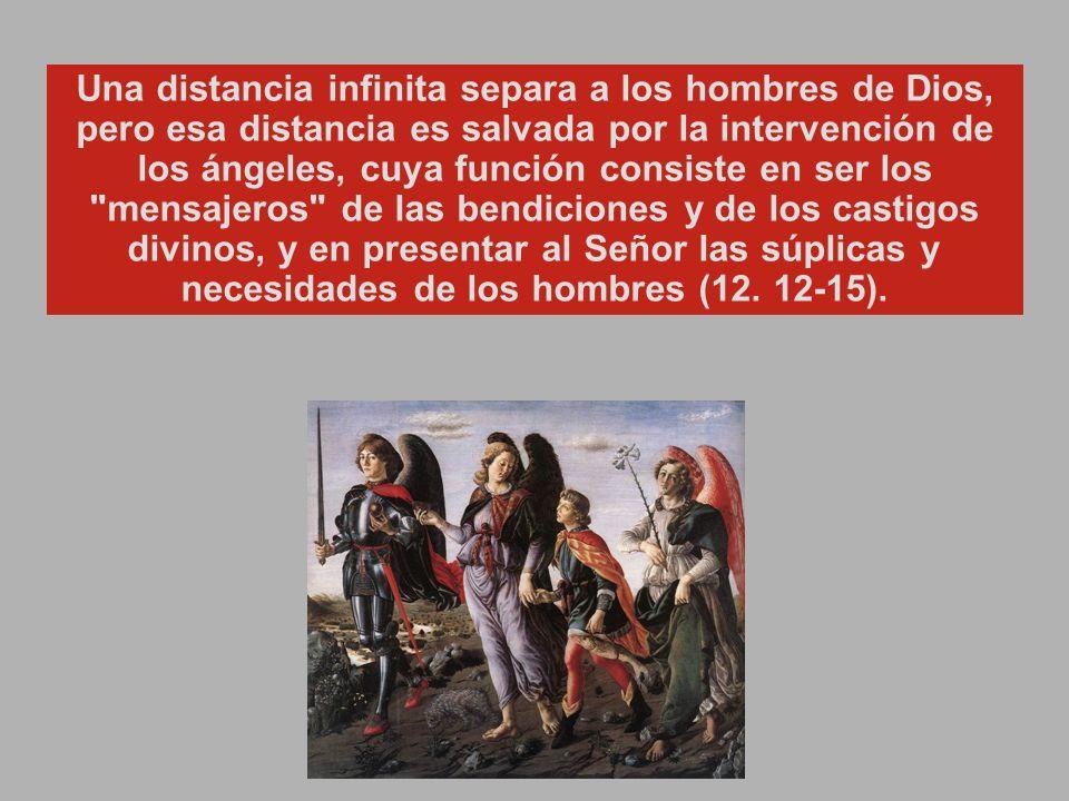 En el libro de Tobías, el ejecutor de este designio divino es un ángel llamado Rafael, que significa Dios sana .