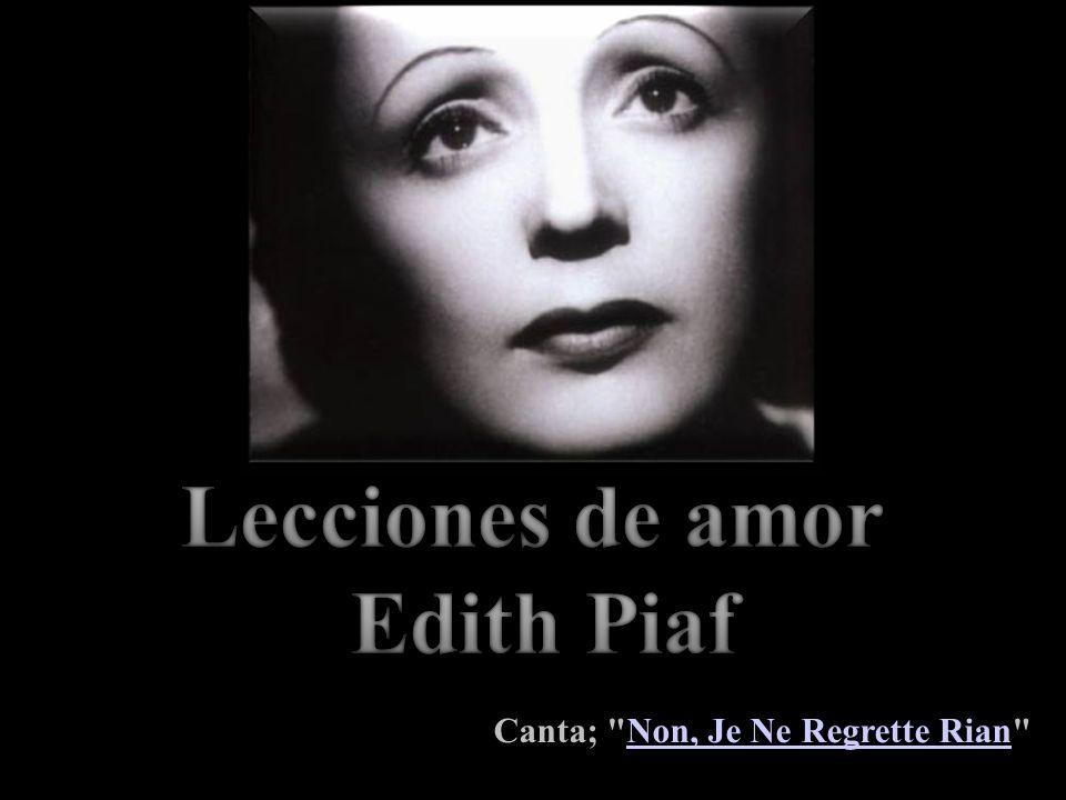 Piaf se inyectaba, a través de su ropa y medias, momentos antes de subir al escenario.