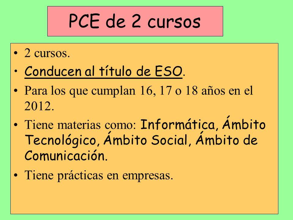 PCE de 2 cursos 2 cursos. Conducen al título de ESO.