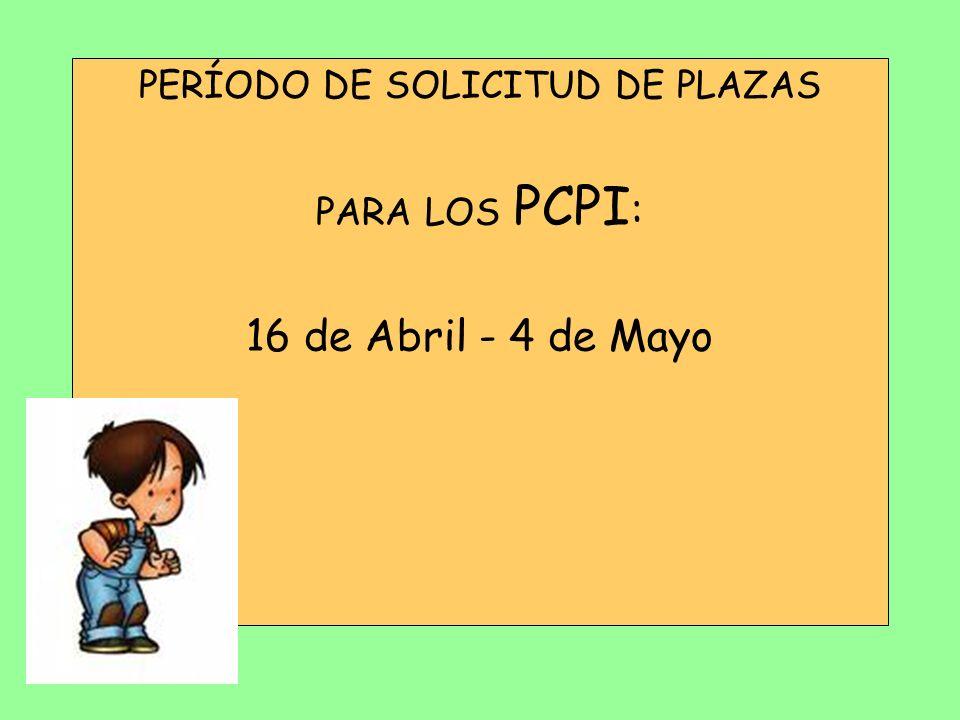 PERÍODO DE SOLICITUD DE PLAZAS PARA LOS PCPI : 16 de Abril - 4 de Mayo