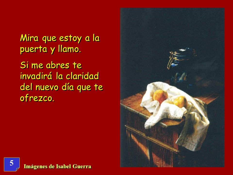 5 Imágenes de Isabel Guerra Mira que estoy a la puerta y llamo.