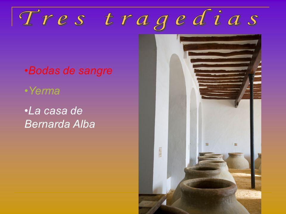 Bodas de sangre Yerma La casa de Bernarda Alba