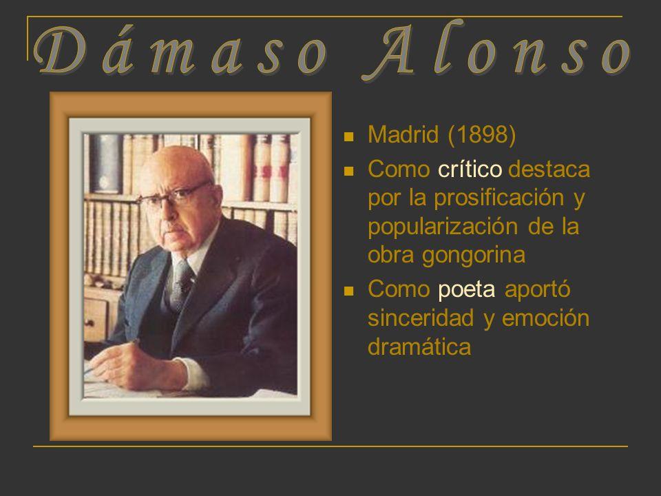 Madrid (1898) Como crítico destaca por la prosificación y popularización de la obra gongorina Como poeta aportó sinceridad y emoción dramática