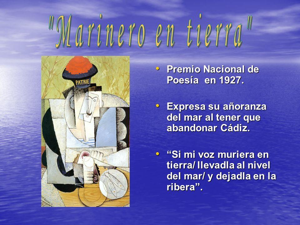 Premio Nacional de Poesía en 1927. Premio Nacional de Poesía en 1927. Expresa su añoranza del mar al tener que abandonar Cádiz. Expresa su añoranza de