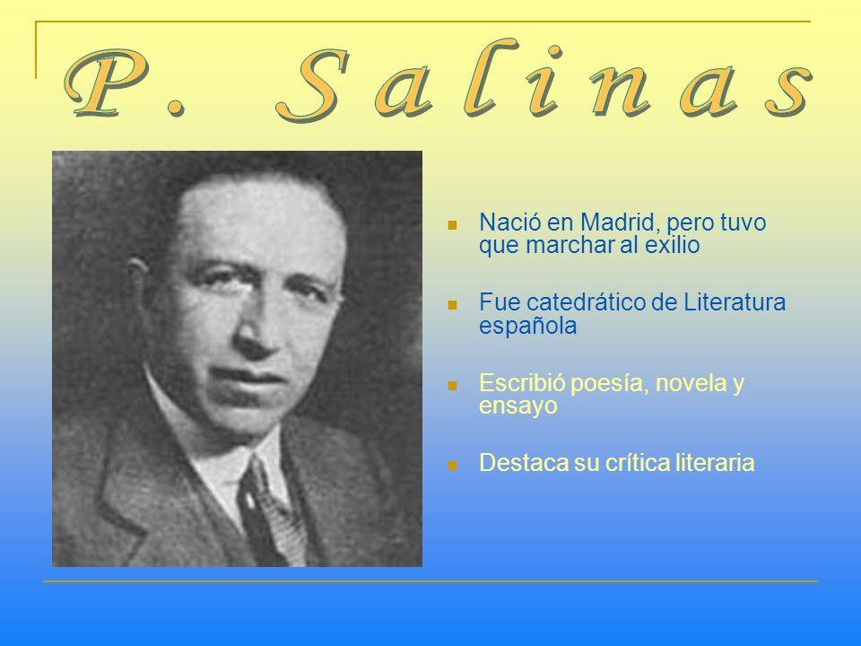 Nació en Madrid, pero tuvo que marchar al exilio Fue catedrático de Literatura española Escribió poesía, novela y ensayo Destaca su crítica literaria
