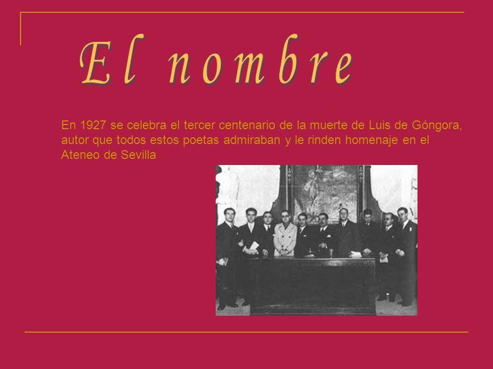 En 1927 se celebra el tercer centenario de la muerte de Luis de Góngora, autor que todos estos poetas admiraban y le rinden homenaje en el Ateneo de Sevilla
